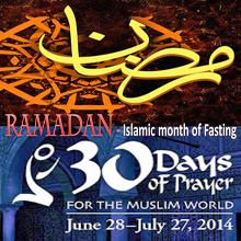 Ramadan- June 28-July 27, 2014