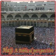 Hajj - A biblical perspective