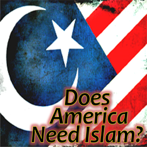 Does Islam need America?